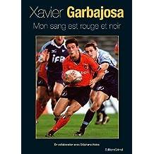 Xavier Garbajosa, mon sang est rouge et noir