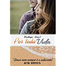 """Por Toda Vida: Livro 1 (Duologia """"Vidas"""") (Duologia Vidas) (Portuguese Edition)"""