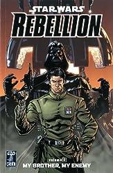 Star Wars - Rebellion: My Brother, My Enemy v. 1