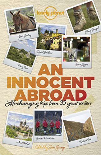 an-innocent-abroad-life-changing-trips-from-35-great-writers-lonely-planet-travel-literature
