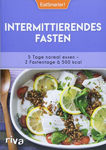 Image of Intermittierendes Fasten: 5 Tage normal essen – 2 Fastentage à 500 kcal. Mit 50 Rezepten