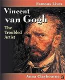 Famous Lives: Vincent van Gogh