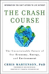 The Crash Course: The Unsustainable Future Of Our Economy, Energy, And Environment by Martenson, Chris (2011) Hardcover