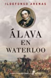 Álava en Waterloo (Narrativas históricas)