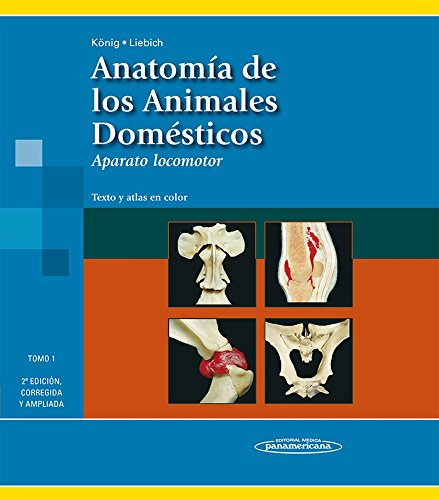 König. Anatomía de los Animales Domésticos.Texto y atlas en Color 1; 2 por Horst Erich König