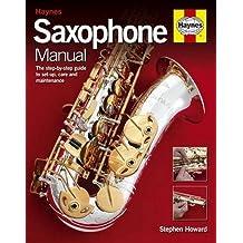 Haynes Saxophone Manual (2015 Reprint)