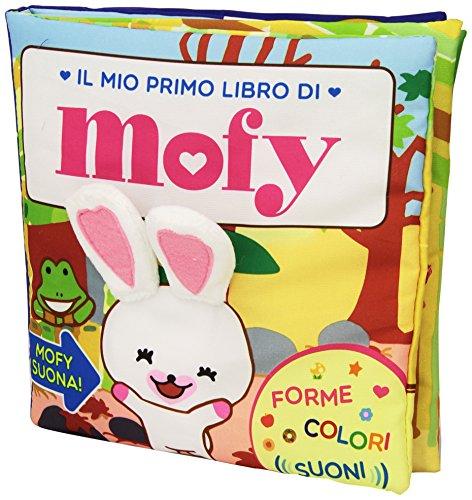 Il mio primo libro di Mofy. Ediz. illustrata