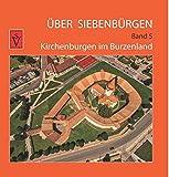 Über Siebenbürgen - Band 5: Kirchenburgen im Burzenland -