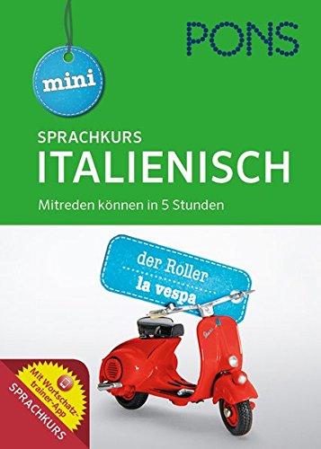 PONS Mini Sprachkurs Italienisch: Mitreden können in 5 Stunden. Mit Audio-Training,...