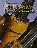 Fluid Power, Laboratory Manual: Hydraulics and Pneumatics