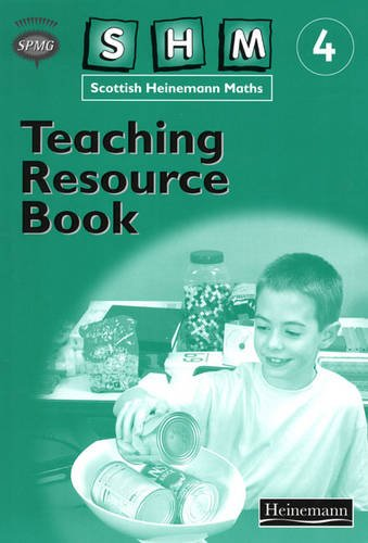 Scottish Heinemann Maths 4: Teaching Resource Book