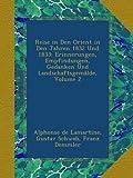Reise in Den Orient in Den Jahren 1832 Und 1833: Erinnerungen, Empfindungen, Gedanken Und Landschaftsgemälde, Volume 2 - Alphonse de Lamartine