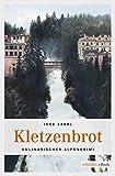 Kletzenbrot  Kulinarischer Alpenkrimi (Kulinarischer Aplenkrimi)