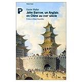 John Barrow : Un Anglais en Chine au XVIIIe siècle