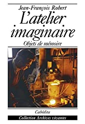 L'atelier imaginaire. Objets de mémoire