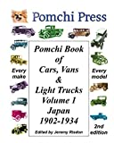 Pomchi Book of Cars, Vans & Light Trucks Volume 1: Japan 1902-1934