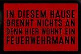 SCHMUTZMATTE Fußmatte IN DIESEM HAUSE BRENNT NICHTS AN Feuerwehr Hobby Spruch Rot