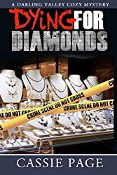 Dying For Diamonds: A Darling Valley Cozy Mystery (Volume 3) by Cassie Page (2014-06-20)