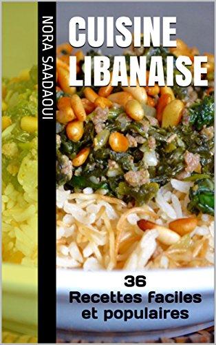 Cuisine libanaise: 36 recettes faciles et populaires (Le TOP de la cuisine orientale) par Nora SAADAOUI
