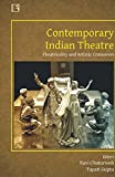Contemporary Indian Theatre: Theatricality and Artistic Crossovers
