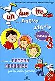 Un, due, tre. nuove storie. Corso di lingua italiana per la scuola primaria. Con CD Audio: 3