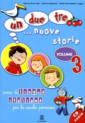 Un, due, tre... nuove storie. Corso di lingua italiana per la scuola primaria. Con CD Audio: 3