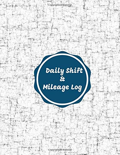 Daily Shift & Mileage Log: Work Shift Hours Log & Mileage Usage Tracker, Destination Log, Taxi Booklet, Template, Notebook and Journal for Personal & ... logbook and Work Shift Report, Band 7) (Auto Shift-bike)