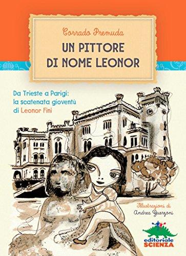 un-pittore-di-nome-leonor-da-trieste-a-parigi-la-scatenata-gioventu-di-leonor-fini