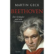Beethoven: Der Schöpfer und sein Universum