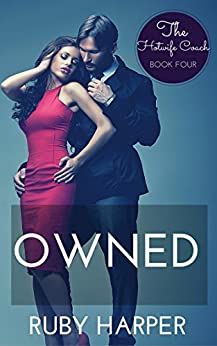 Owned: The Hotwife Coach Book Four by [Harper, Ruby]
