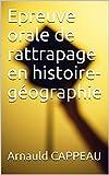 Epreuve orale de rattrapage en histoire-géographie...