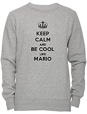 Keep Calm And Be Cool Like Mario Unisex Uomo Donna Felpa Maglione Pullover Grigio Tutti Dimensioni Men's Women's...