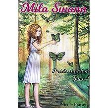 Mila Swann: Prédestination