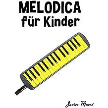 Melodica für Kinder: Weihnachtslieder, Klassische Musik, Kinderlieder, Traditionelle Lieder und Volkslieder!