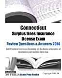 Connecticut Surplus Lines Insurance License Exam Review Questions & Answers 2014: Self-Practice Exercises focusing on the basic principles of insurance and surplus lines law