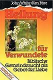 Heilung für Verwundete. Biblische Gemeindezucht als Gebot der Liebe