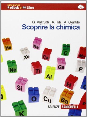 Scoprire la chimica. Per le Scuole superiori. Con e-book. Con espansione online