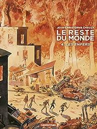 Le reste du monde, tome 4 : Les enfers par Jean-Christophe Chauzy