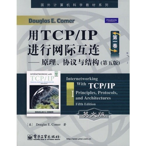 Use TCP|the IP carry on a net border to connect with each other a spool of-principle, agreement and structure(English version) [yong TCP/IP jin xing wang ji hu lian di yi juan   yuan li  xie yi yu jie gou (ying wen ban ] (Chinese Edition)