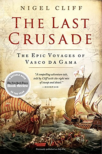 The Last Crusade: The Epic Voyages of Vasco Da Gama por Nigel Cliff