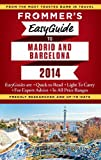 Frommer's EasyGuide to Madrid and Barcelona 2014 (Easy Guides) by Patricia Harris front cover