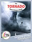 The Tornado Fact and Picture Book: Fun Facts for Kids About Tornadoes