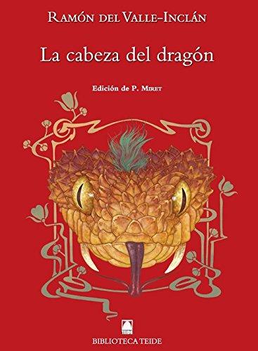 Biblioteca Teide 083 - La cabeza del dragón - Ramón del Valle-Inclán - 9788430761869