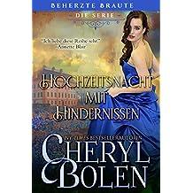 Hochzeitsnacht mit Hindernissen: Oh What A (Wedding) Night, German edition (Brazen Brides Book 3) (English Edition)