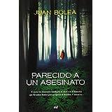 Parecido A Un Asesinato (MR Narrativa) de Juan Bolea (13 ene 2015) Tapa blanda