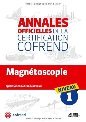 Magnétoscopie : Annales officielles de la certification Cofrend niveau 1