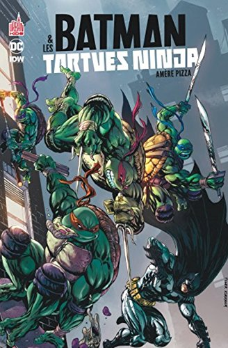 Batman & les Tortues Ninja (1) : Amère pizza