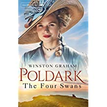 The Four Swans: A Novel of Cornwall 1795-1797 (Poldark Book 6)