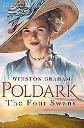 The Four Swans: A Novel of Cornwall 1795-1797 (Poldark Book 6)