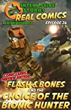 #8: Flash and Bones and the Choice of the Bionic Hunter: The Greatest Minecraft Comics for Kids